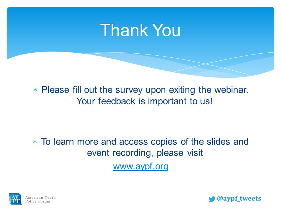  Please fill out the survey upon exiting the webinar.