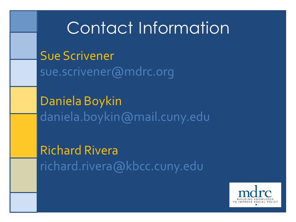 41 Sue Scrivener sue.scrivener@mdrc.org Daniela Boykin daniela.boykin@mail.cuny.edu Richard Rivera richard.rivera@kbcc.cuny.edu Contact Information