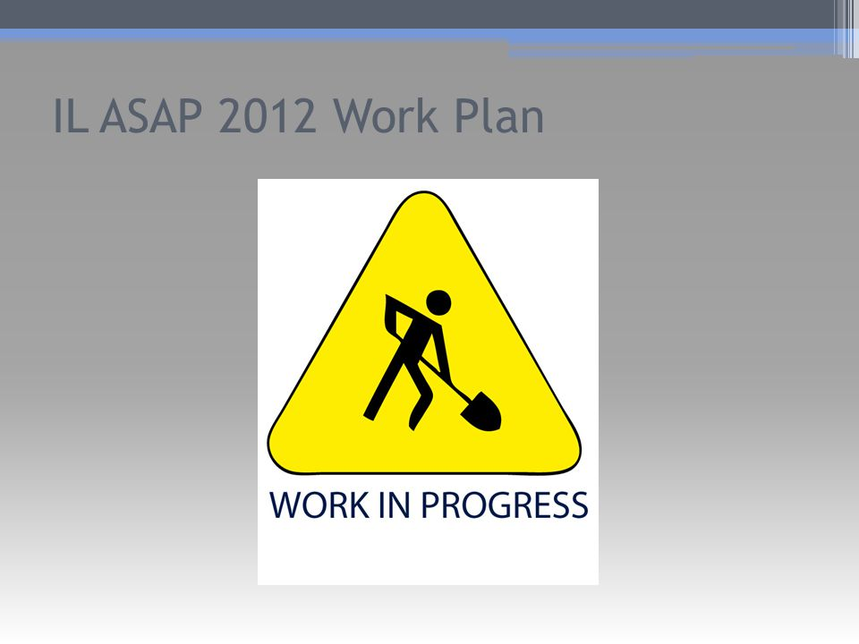 IL ASAP 2012 Work Plan