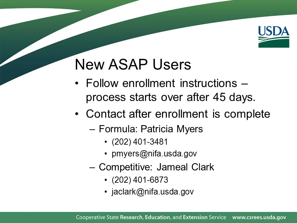 New ASAP Users Follow enrollment instructions – process starts over after 45 days.