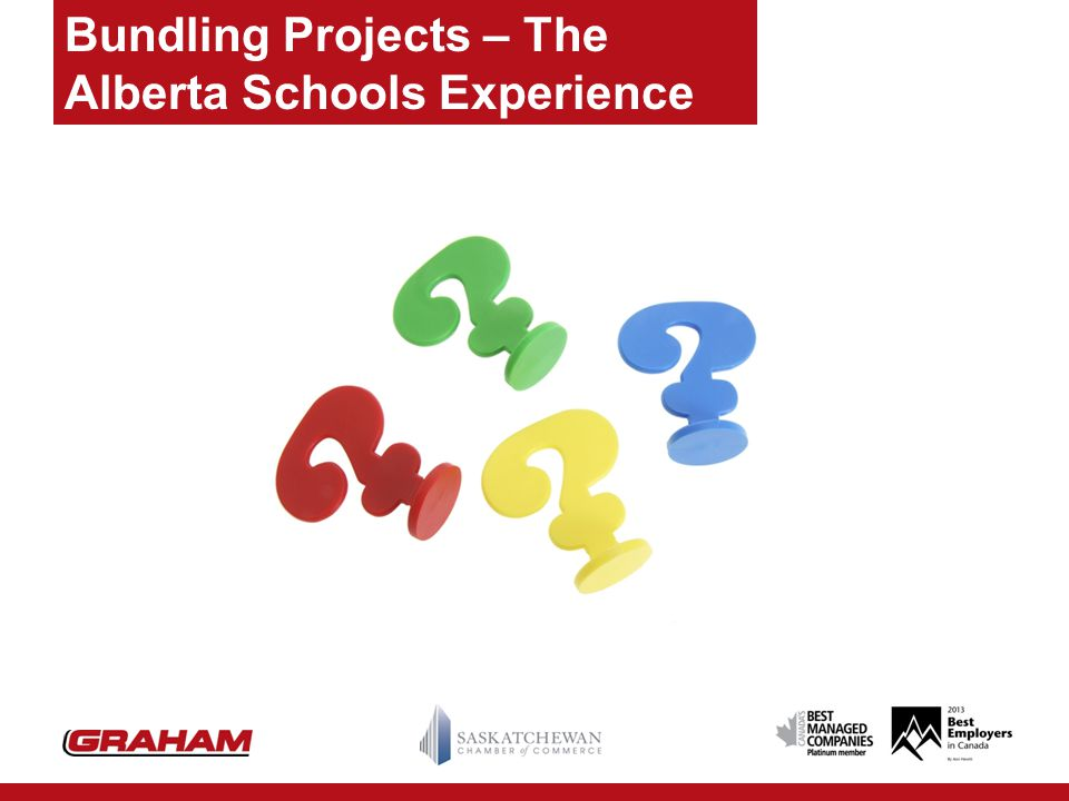 Bundling Projects – The Alberta Schools Experience Questions??