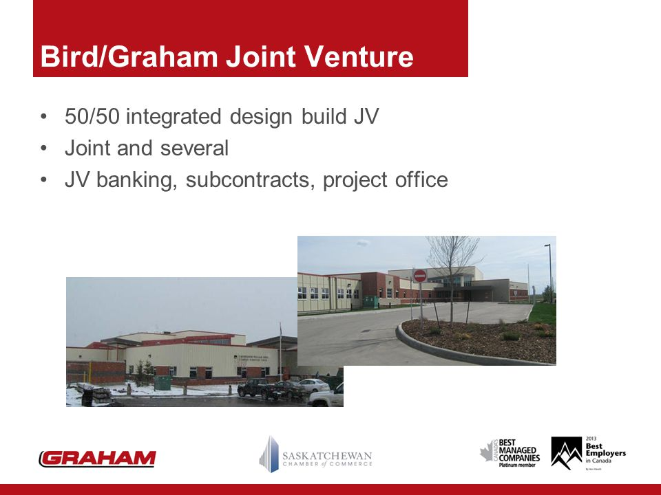 Bird/Graham Joint Venture 50/50 integrated design build JV Joint and several JV banking, subcontracts, project office