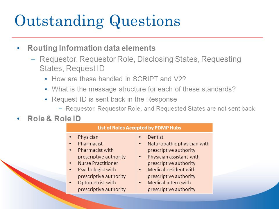 Outstanding Questions Routing Information data elements –Requestor, Requestor Role, Disclosing States, Requesting States, Request ID How are these handled in SCRIPT and V2.