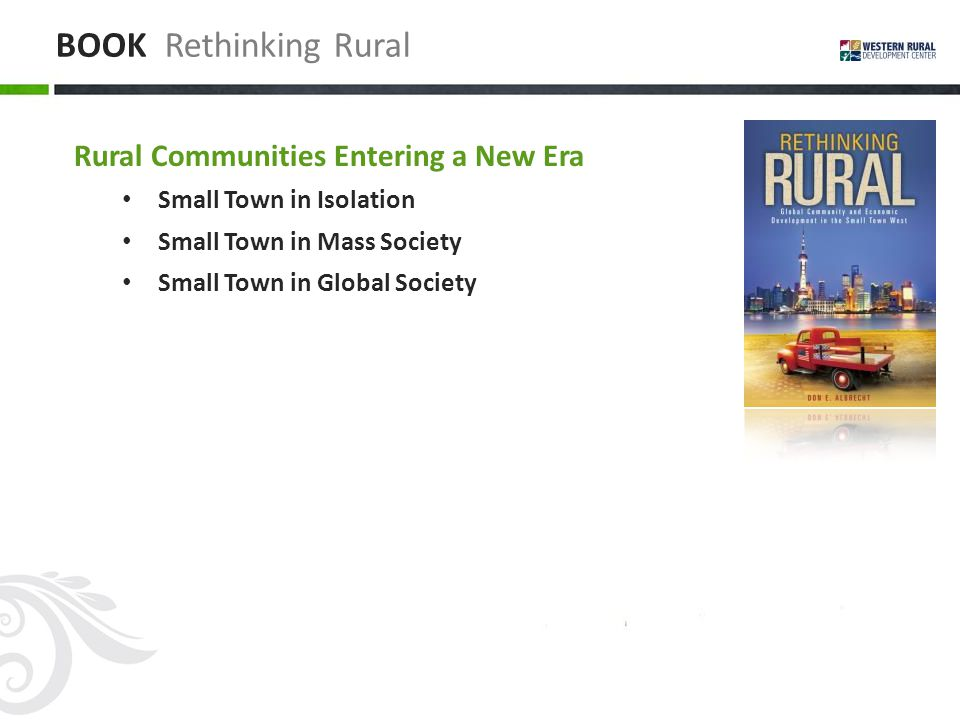 BOOK Rethinking Rural Rural Communities Entering a New Era Small Town in Isolation Small Town in Mass Society Small Town in Global Society