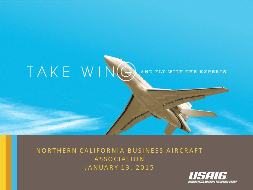 NORTHERN CALIFORNIA BUSINESS AIRCRAFT ASSOCIATION JANUARY 13, 2015