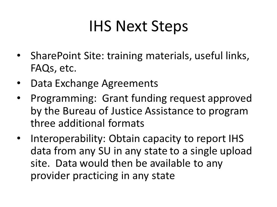 IHS Next Steps SharePoint Site: training materials, useful links, FAQs, etc.