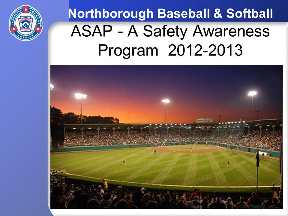 Northborough Baseball & Softball ASAP - A Safety Awareness Program 2012-2013