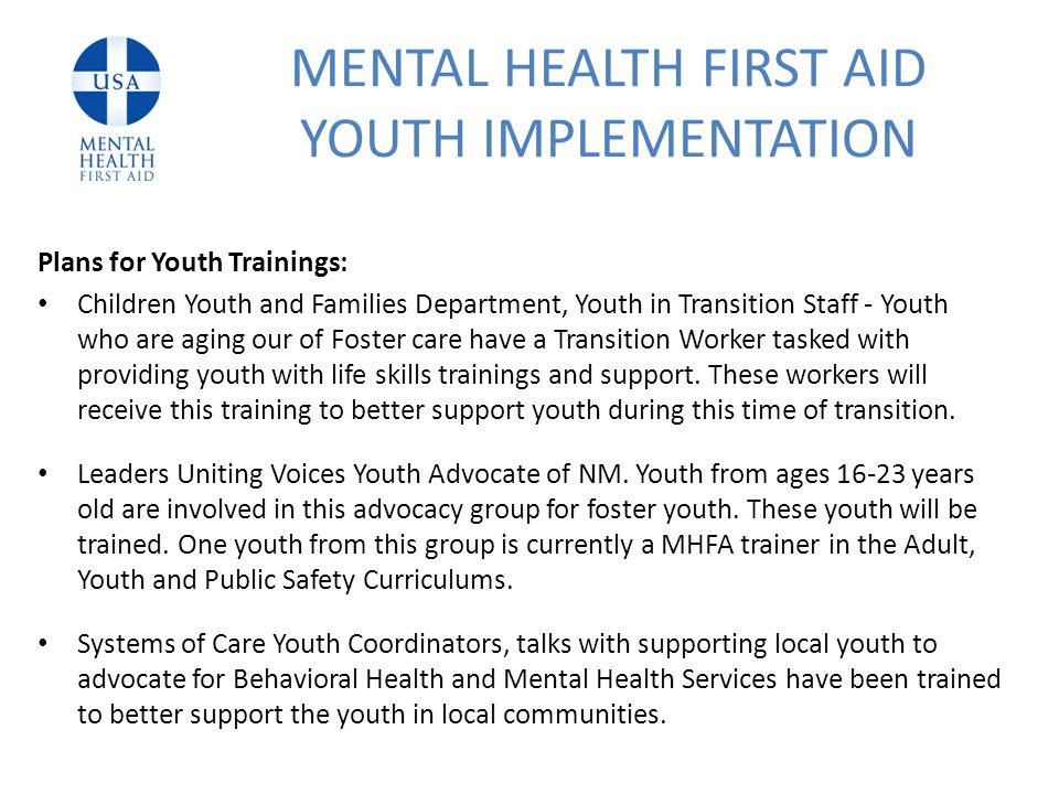 Plans for Youth Trainings: Children Youth and Families Department, Youth in Transition Staff - Youth who are aging our of Foster care have a Transition Worker tasked with providing youth with life skills trainings and support.