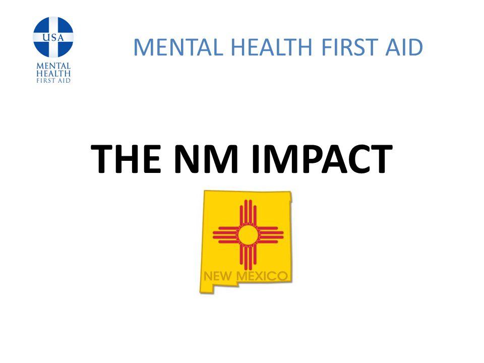 THE NM IMPACT MENTAL HEALTH FIRST AID