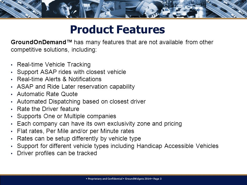 Proprietary and Confidential GroundWidgets 2014 Page 3 Product Features GroundOnDemand™ has many features that are not available from other competitiv