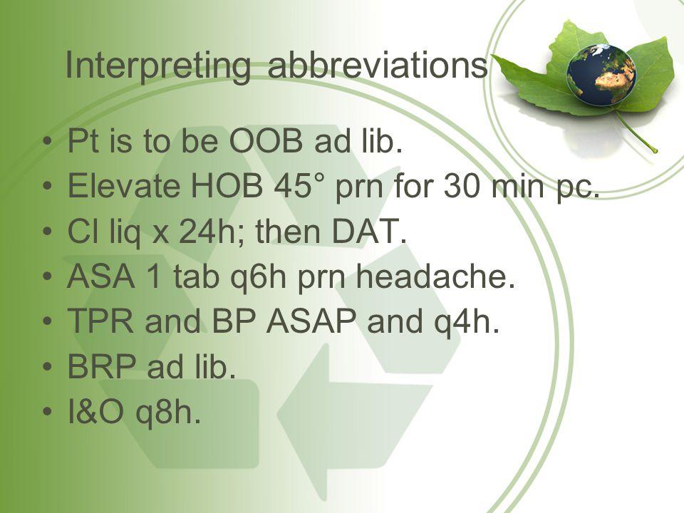 Interpreting abbreviations Pt is to be OOB ad lib.
