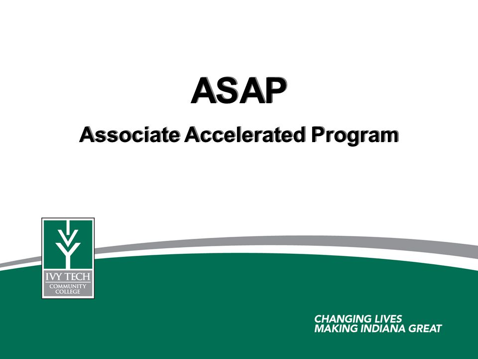 ASAP Associate Accelerated Program ASAP Associate Accelerated Program