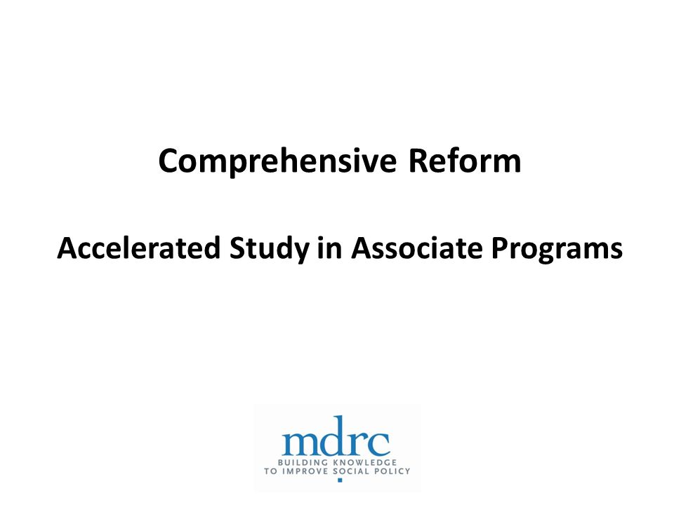 Comprehensive Reform Accelerated Study in Associate Programs