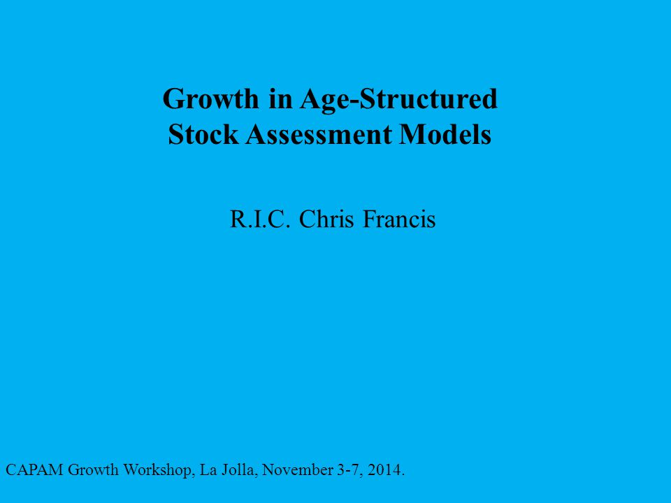Growth in Age-Structured Stock Assessment Models R.I.C.