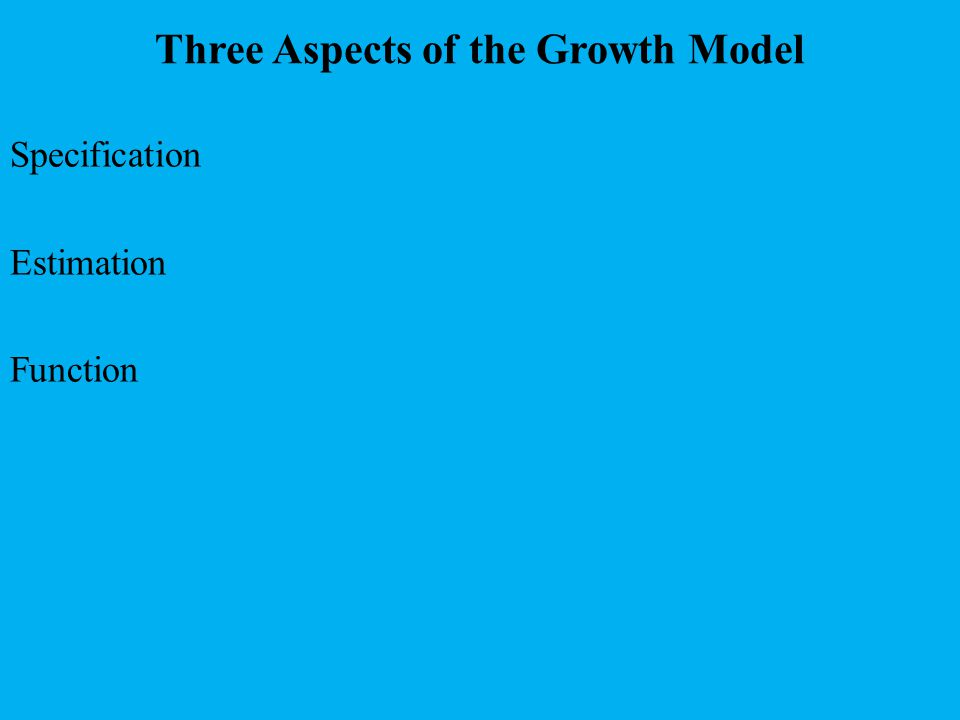 Three Aspects of the Growth Model Specification Estimation Function