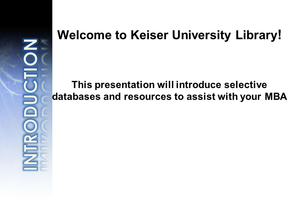 Welcome to Keiser University Library .