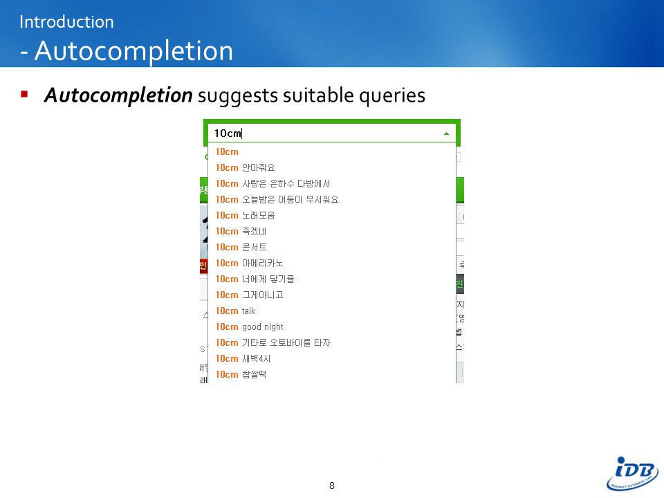 Introduction - Autocompletion  Autocompletion suggests suitable queries 8