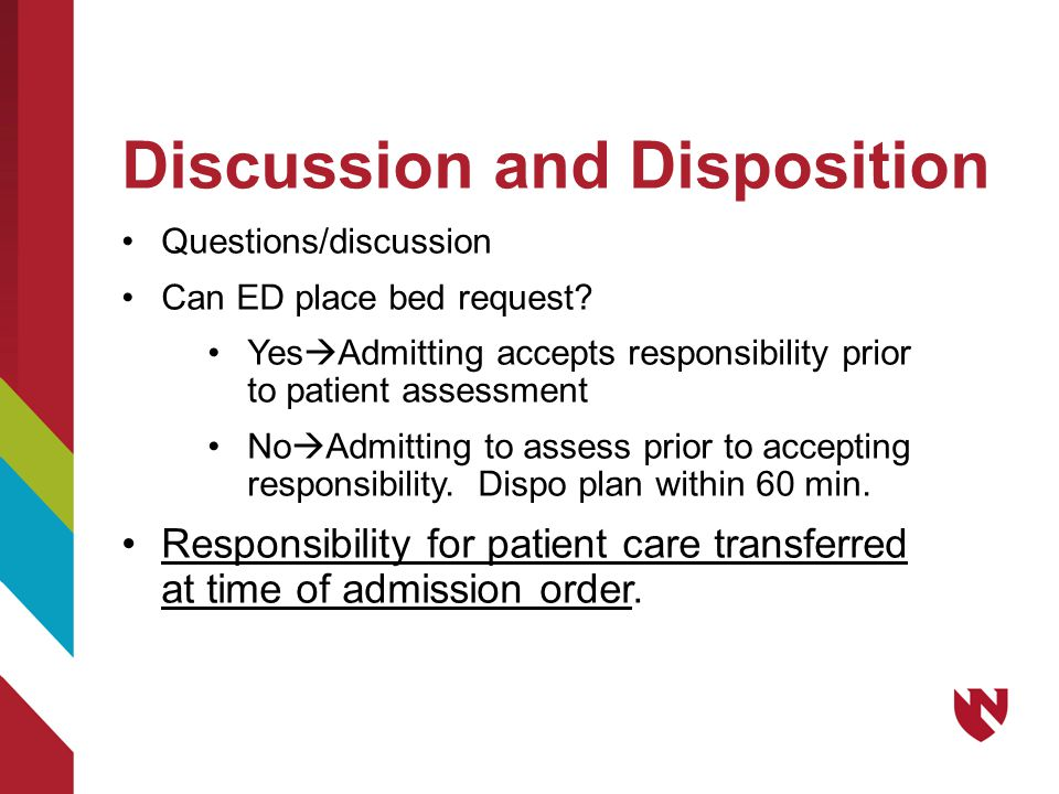Discussion and Disposition Questions/discussion Can ED place bed request? Yes  Admitting accepts responsibility prior to patient assessment No  Admi