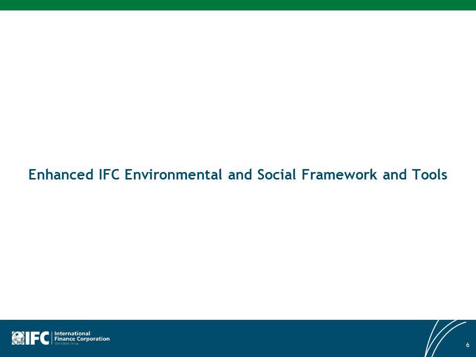 6 Enhanced IFC Environmental and Social Framework and Tools