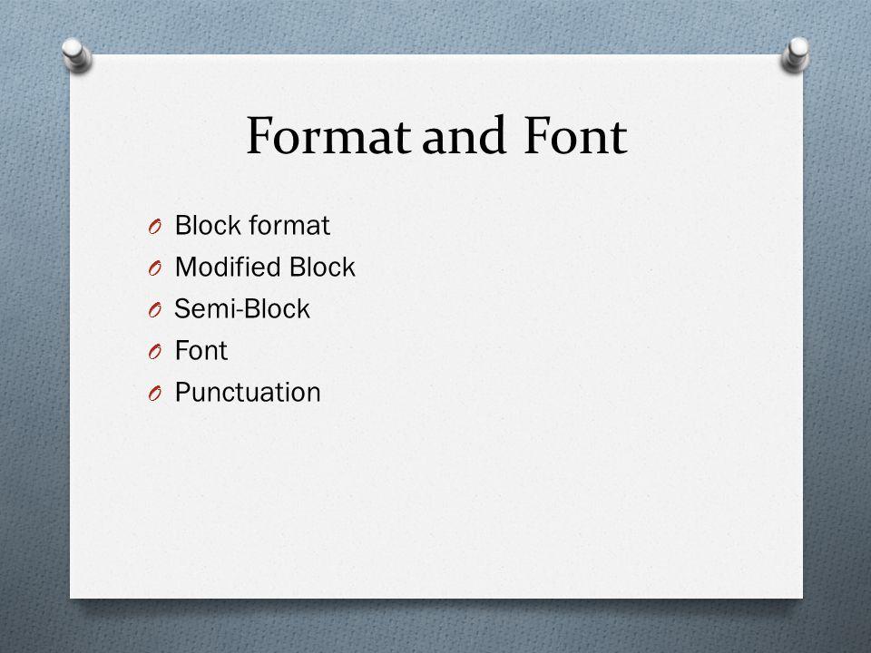 Format and Font O Block format O Modified Block O Semi-Block O Font O Punctuation