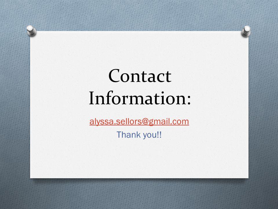 Contact Information: alyssa.sellors@gmail.com Thank you!!
