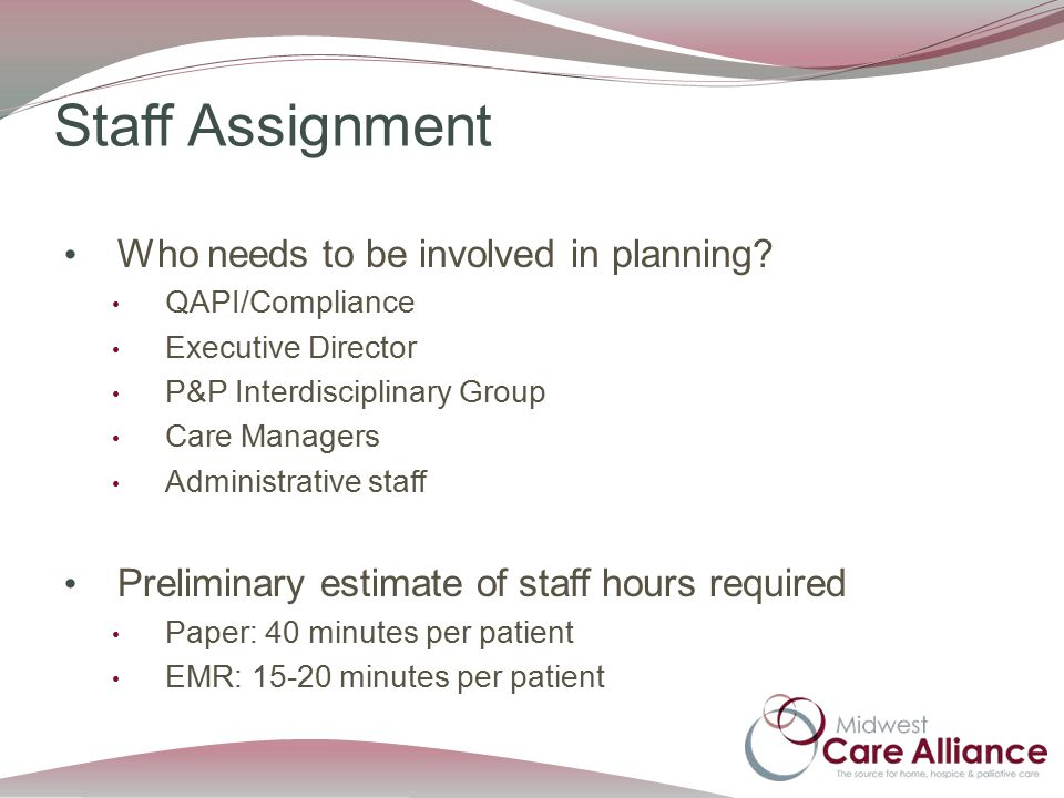 Staff Assignment Who needs to be involved in planning.