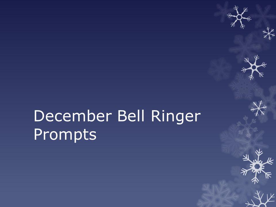December Bell Ringer Prompts