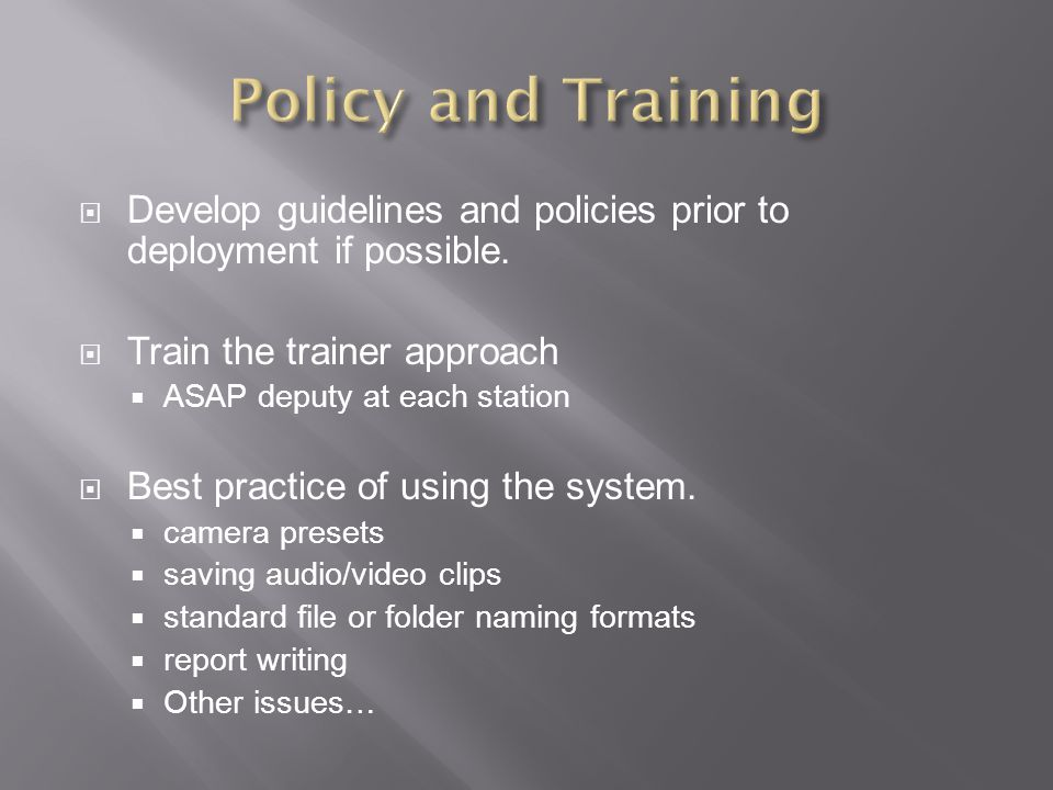  Develop guidelines and policies prior to deployment if possible.