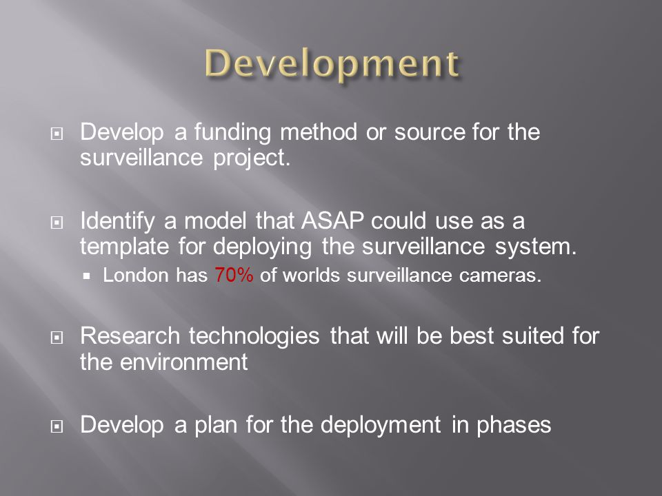  Develop a funding method or source for the surveillance project.