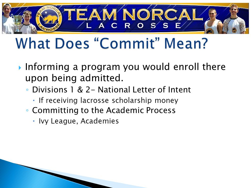  Informing a program you would enroll there upon being admitted.