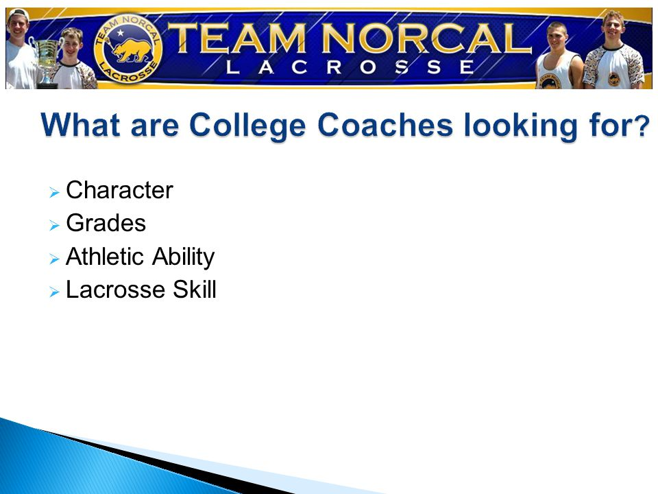  Character  Grades  Athletic Ability  Lacrosse Skill