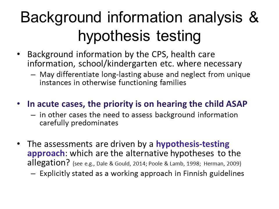 Background information analysis & hypothesis testing Background information by the CPS, health care information, school/kindergarten etc.