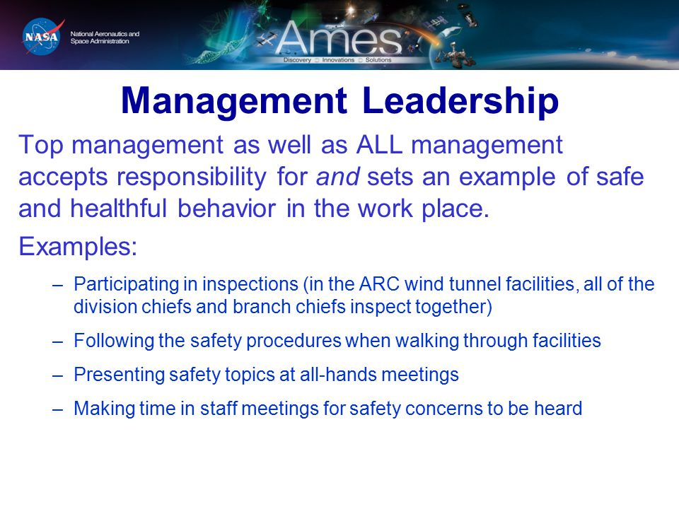 Management Leadership Top management as well as ALL management accepts responsibility for and sets an example of safe and healthful behavior in the wo