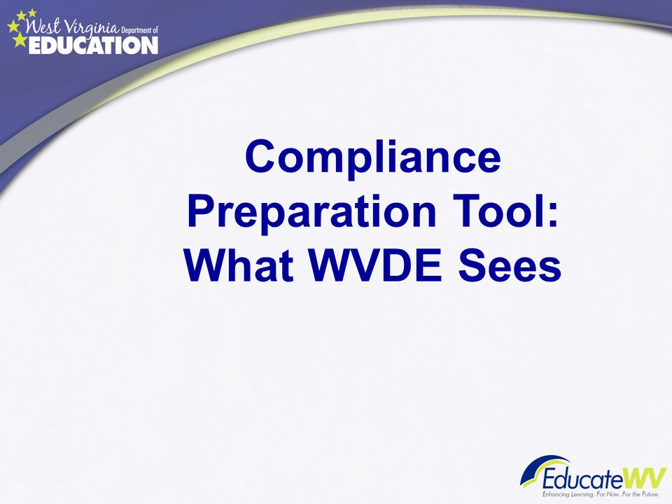 Compliance Preparation Tool: What WVDE Sees