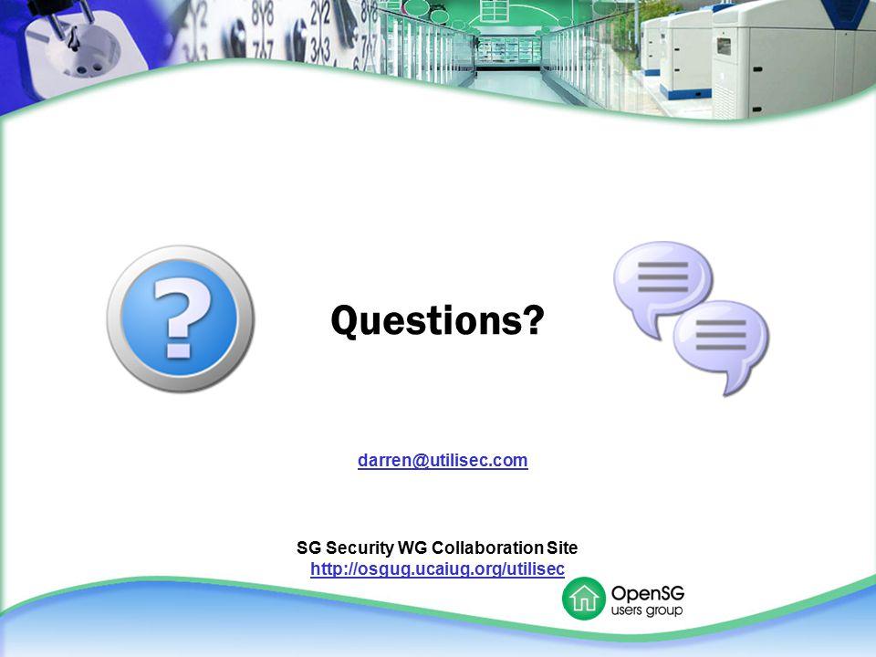 Questions? darren@utilisec.com SG Security WG Collaboration Site http://osgug.ucaiug.org/utilisec