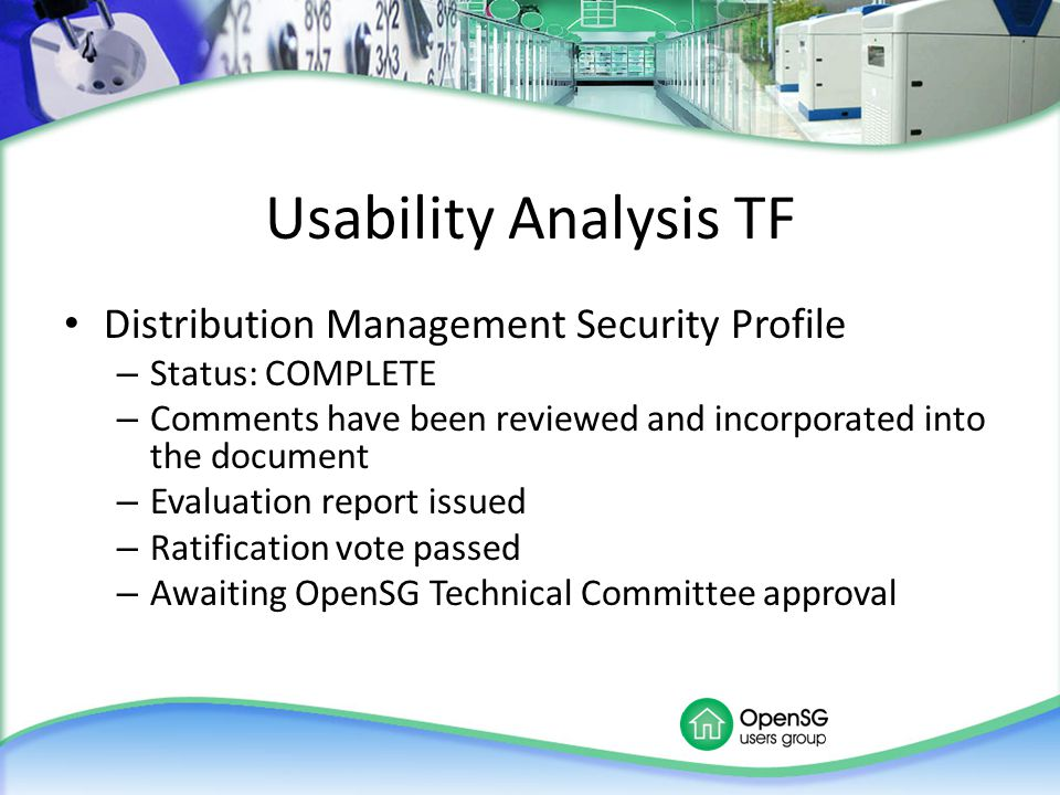 Usability Analysis TF Distribution Management Security Profile – Status: COMPLETE – Comments have been reviewed and incorporated into the document – E