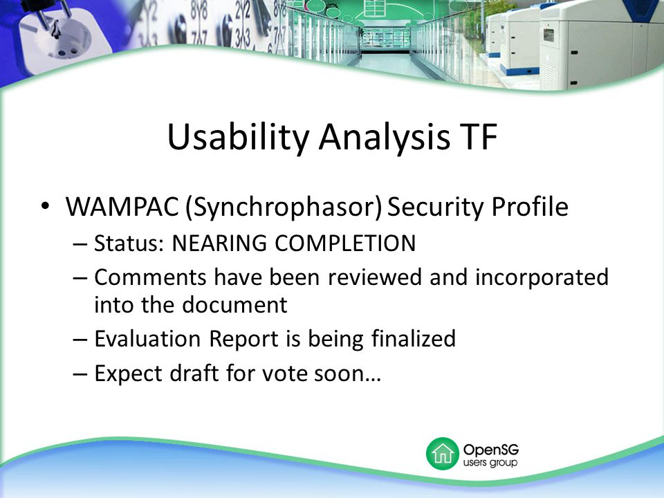 Usability Analysis TF WAMPAC (Synchrophasor) Security Profile – Status: NEARING COMPLETION – Comments have been reviewed and incorporated into the doc