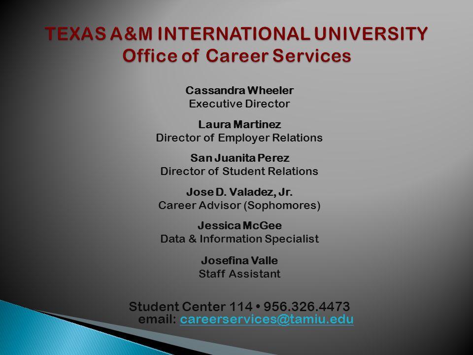 Cassandra Wheeler Executive Director Laura Martinez Director of Employer Relations San Juanita Perez Director of Student Relations Jose D.