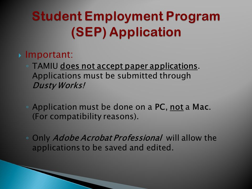  Important: ◦ TAMIU does not accept paper applications.