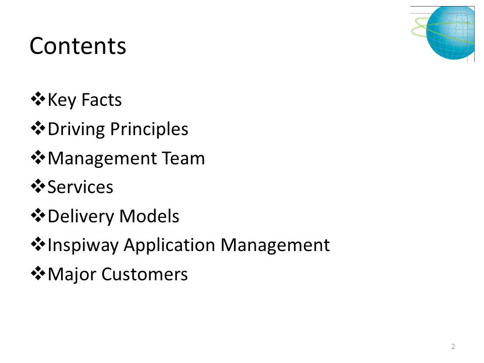 Contents  Key Facts  Driving Principles  Management Team  Services  Delivery Models  Inspiway Application Management  Major Customers 2