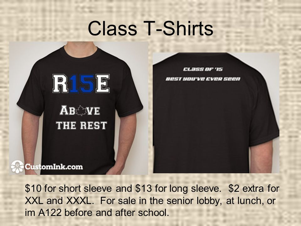 Class T-Shirts $10 for short sleeve and $13 for long sleeve.