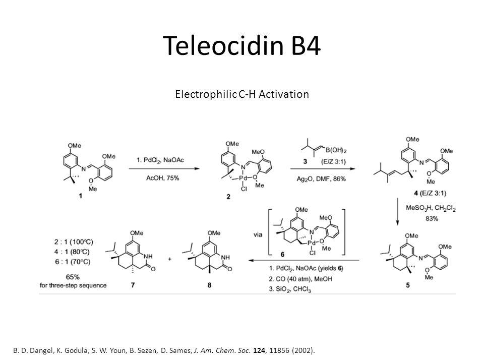 Teleocidin B4 B. D. Dangel, K. Godula, S. W. Youn, B.