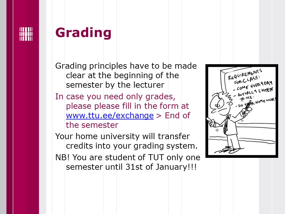 Some notes If you fail in the exams, you don't have an option take another (6 credit course) at TUT.