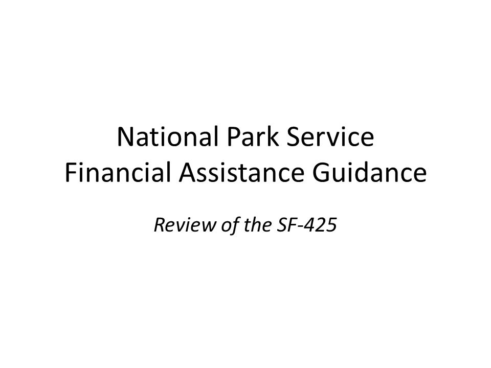 National Park Service Financial Assistance Guidance Review of the SF-425