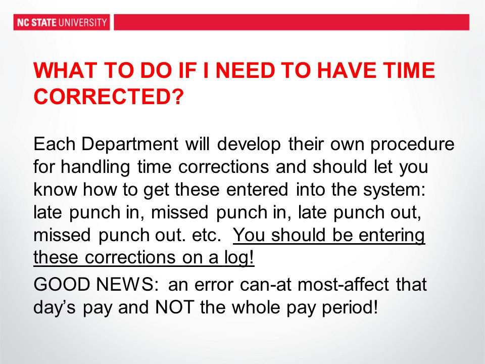 WHAT TO DO IF I NEED TO HAVE TIME CORRECTED.