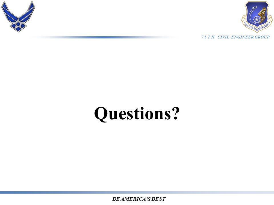 7 5 T H CIVIL ENGINEER GROUP BE AMERICA'S BEST Questions
