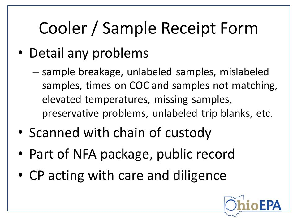 Cooler / Sample Receipt Form Detail any problems – sample breakage, unlabeled samples, mislabeled samples, times on COC and samples not matching, elevated temperatures, missing samples, preservative problems, unlabeled trip blanks, etc.