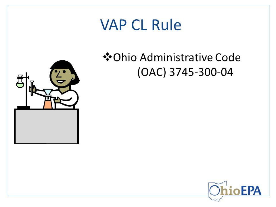VAP CL Rule  Ohio Administrative Code (OAC) 3745-300-04