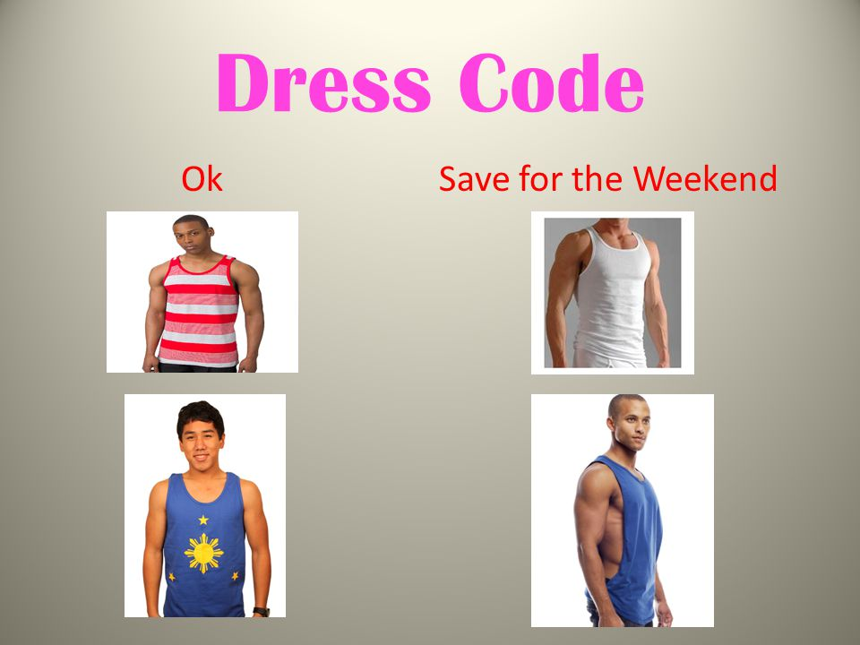 Dress Code OkSave for the Weekend