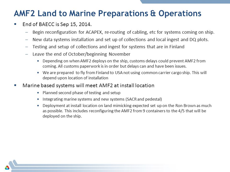 AMF2 Land to Marine Preparations & Operations  End of BAECC is Sep 15, 2014.